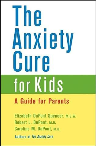 Book Cover, The Anxiety Cure For Kids: A Guide For Parents