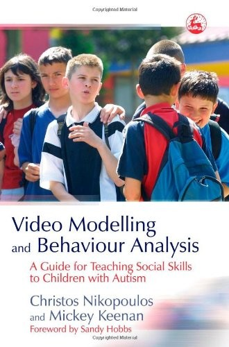 Book Cover, Video Modelling And Behaviour Analysis: A Guide For Teaching Social Skills To Children with Autism