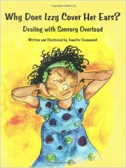Book Cover, Why Does Izzy Cover Her Ears? Dealing With Sensory Overload