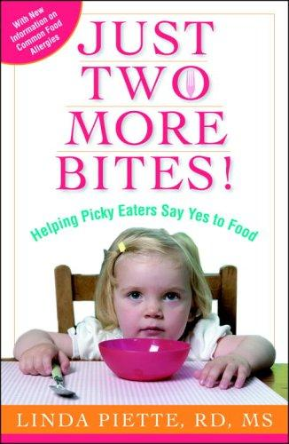 Book Cover, Just Two More Bites! Helping Picky Eaters Say Yes To Food