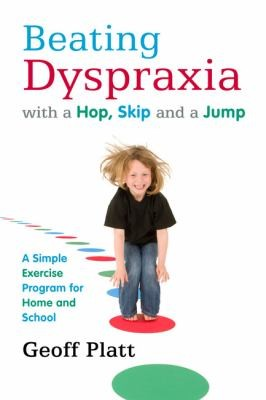 Book Cover, Beating Dyspraxia With A Hop, Skip And A Jump: A Simple Exercise Program For Home and School