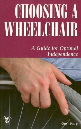 Book Cover, Choosing A Wheelchair: A Guide For Optimal Independence
