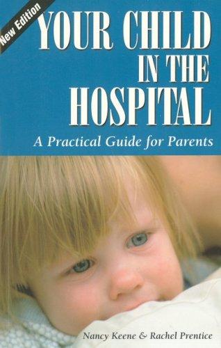 Book Cover, Your Child In The Hospital: A Practical Guide For Parents