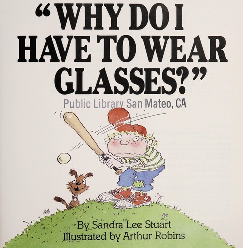 Book Cover, Why Do I Have To Wear Glasses?