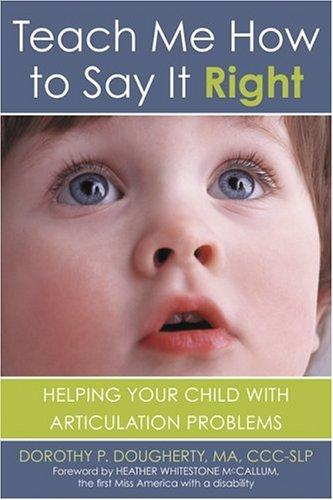 Book Cover, Teach Me How To Say It Right: Helping Your Child With Articulation Problems