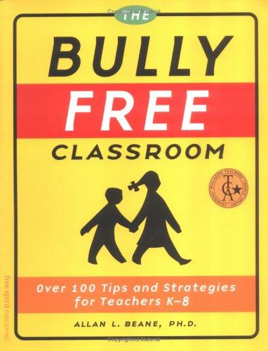 Book Cover, The Bully Free Classroom: Over 100 Tips And Strategies For Teachers K-8