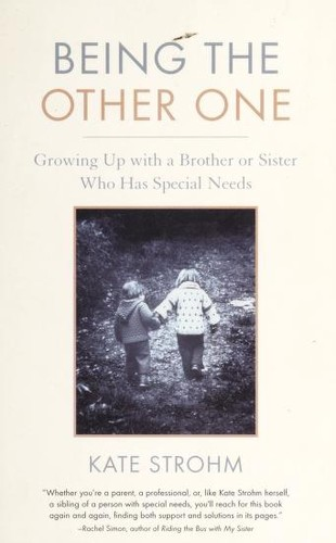 Book Cover, Being The Other One: Growing Up With a Brother or Sister Who Has Special Needs