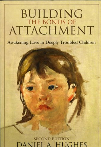 Book Cover, Building The Bonds Of Attachment: Awakening Love In Deeply Troubled Children