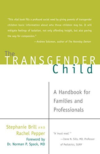 Book Cover, The Transgender Child: A Handbook For Families And Professionals