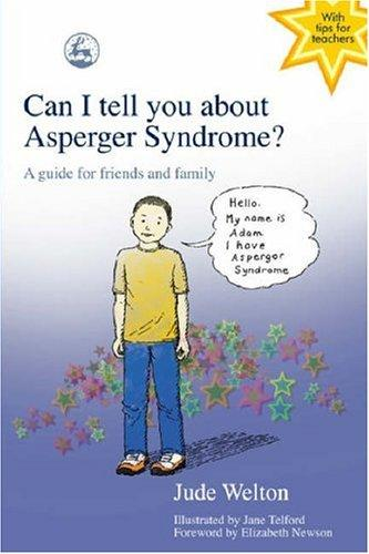 Book Cover, Can I Tell You About Asperger Syndrome? A Guide For Friends And Family