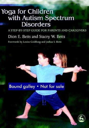 Book Cover, Yoga For Children With Autism Spectrum Disorders: A Step-By-Step Guide For Parents and Caregivers