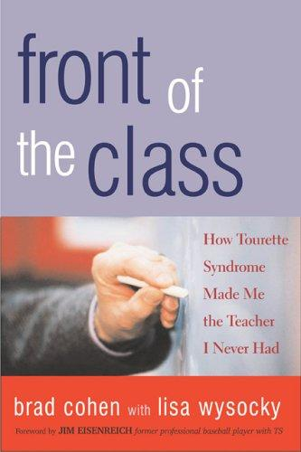 Book Cover, Front Of The Class: How Tourette Syndrome Made Me The Teacher I Never Had