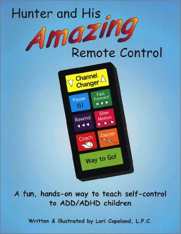 Book Cover, Hunter And His Amazing Remote Control: A Fun, Hands-On Way To Teach Self-Control