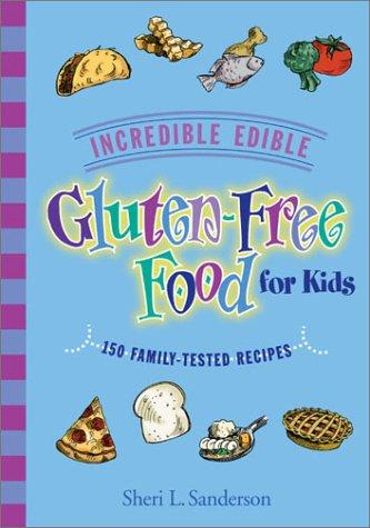 Book Cover, Incredible Edible Gluten Free Food For Kids