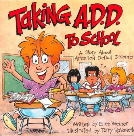 Book Cover, Taking A.D.D. To School
