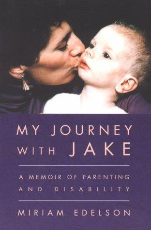 Book Cover, My Journey With Jake: A Memoir Of Parenting And Disability