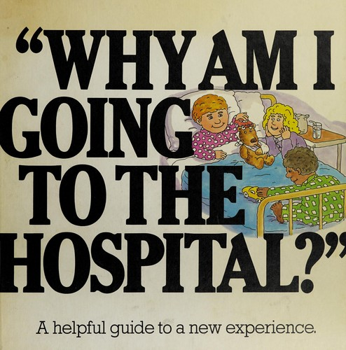 Book Cover, Why Am I Going To The Hospital?