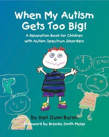 Book Cover, When My Autism Gets Too Big! A Relaxation Book For Children With Autism Spectrum Disorders