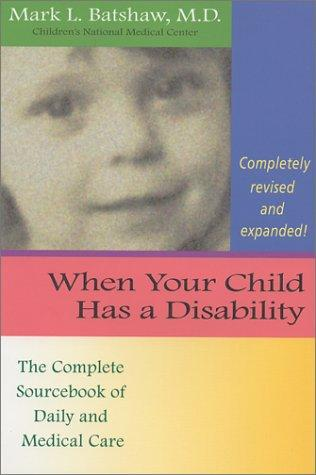 Book Cover, When Your Child Has A Disability: The Complete Sourcebook of Daily And Medical Care
