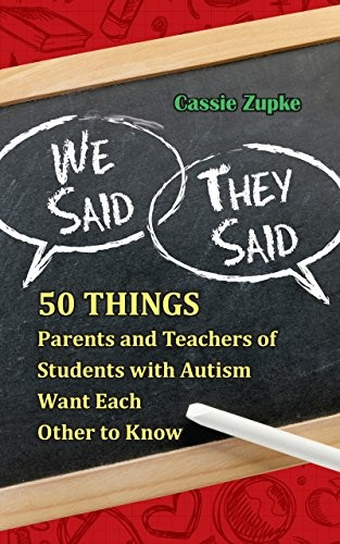 Book Cover, We Said, They Said: 50 Things Parents and Teachers of Students with Autism Want Each Other to Know