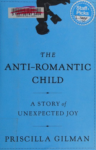 Book Cover, The Anti-Romantic Child: A Story of Unexpected Joy
