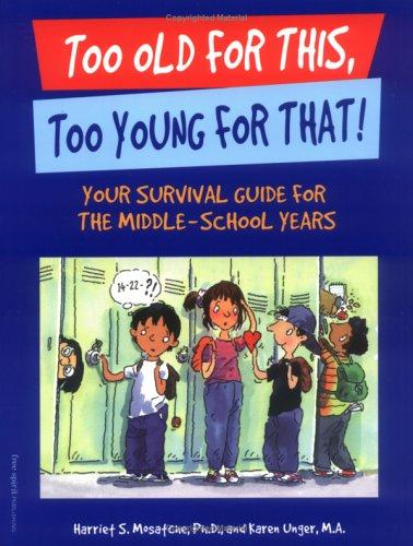 Book Cover, Too Old for This, Too Young for That!: Your Survival Guide for the Middle-School Years