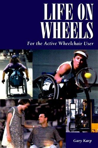 Book Cover, Life on Wheels: For the Active Wheelchair User