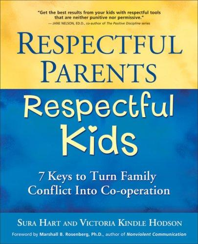 Book Cover, Respectful Parents, Respectful Kids: 7 Keys to Turn Family Conflict into Cooperation