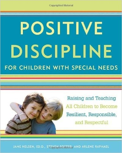 Book Cover, Positive Discipline for children with Special Needs:  Raising and Teaching All Children to Become Resilient, Responsible, and Respectful