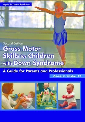 Book Cover, Gross Motor Skills in Children with Down Syndrome: a Guide for Parents and Professionals