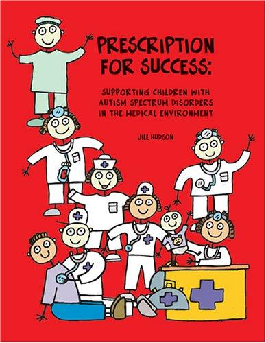 Book Cover, Prescription for Success: Supporting Children with Autism Spectrum Disorders in the Medical Environment
