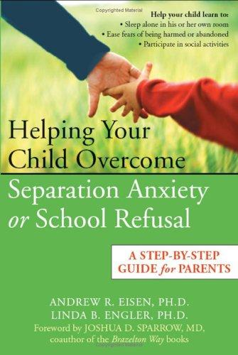 Book Cover, Helping Your Child Overcome Separation Anxiety or School Refusal: A Step-by-Step Guide for Parents