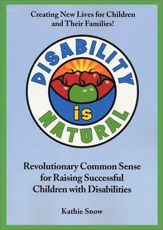 Book Cover, Disability is Natural: Revolutionary Common Sense for Raising Successful Children with Disabilities