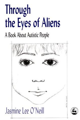 Book Cover, Through the Eyes of Aliens:  A Book About Autistic People