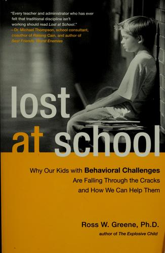 Book Cover, Lost at School: Why Our Kids with Behavioral Challenges are Falling Through the Cracks and How We Can Help Them
