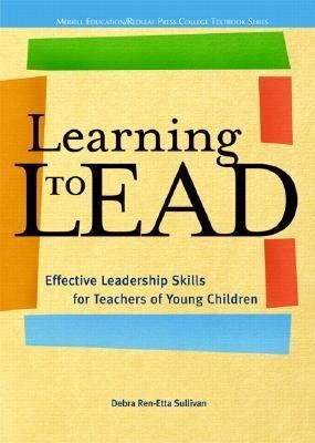 Book Cover, Learning to Lead: Effective Leadership Skills for Teachers of Young Children