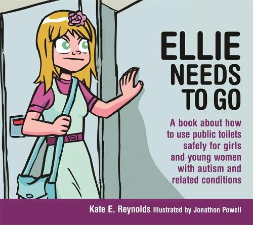 Book Cover, Ellie Needs to Go: A Book about How to Use Public Toilets Safely for Girls and Young Women With Autism and Related Conditions