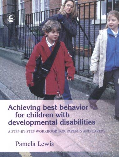 Book Cover, Achieving Best Behavior for Children with Developmental Disabilities: A Step-by-Step Workbook for Parents and Carers
