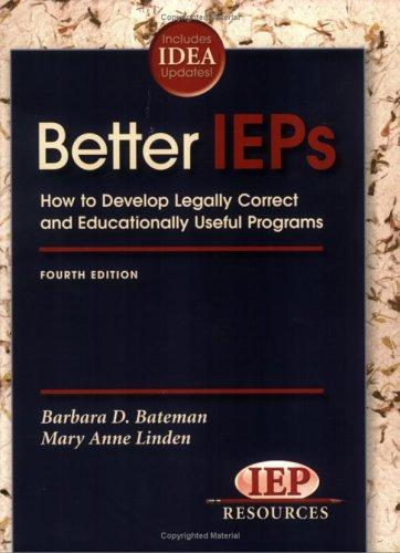 Book Cover, Better IEPs How to Develop Legally Correct and Educationally Useful Programs