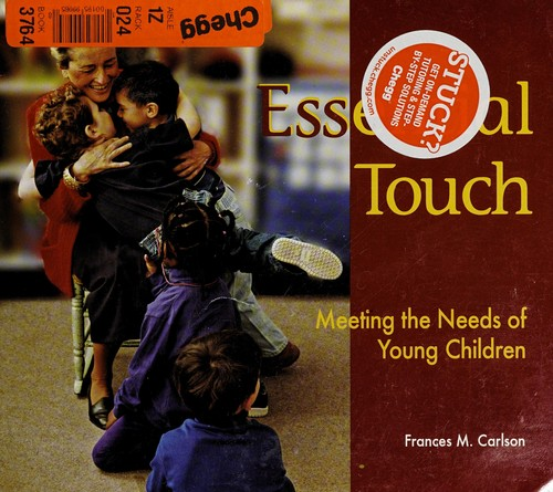 Book Cover, Essential Touch: Meeting the Needs of Young Children