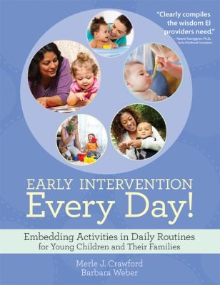 Book Cover, Early Intervention Every Day!: Embedding Activities in Daily Routines for Young Children and Their Families
