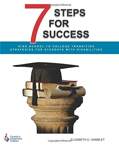 Book Cover, 7 Steps for Success: High School to College Transition Strategies for Students with Disabilities