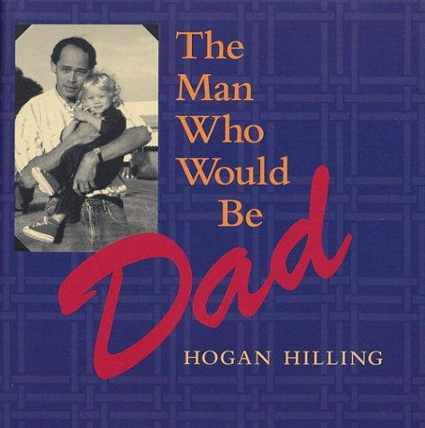 Book Cover, The Man Who Would be Dad
