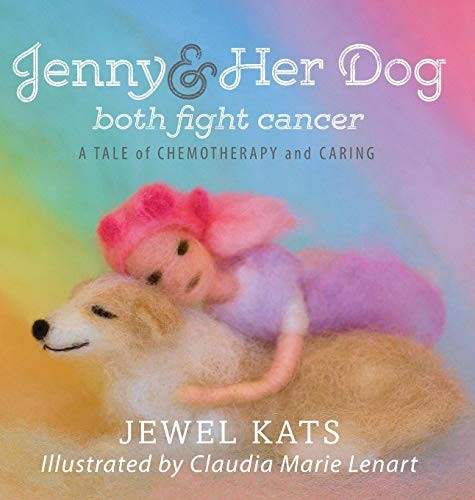 Book Cover, Jenny and Her Dog Both Fight Cancer: A Tale of Chemotherapy and Caring