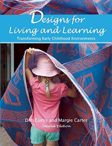 Book Cover, Designs for Living and Learning : Transforming Early Childhood Environments