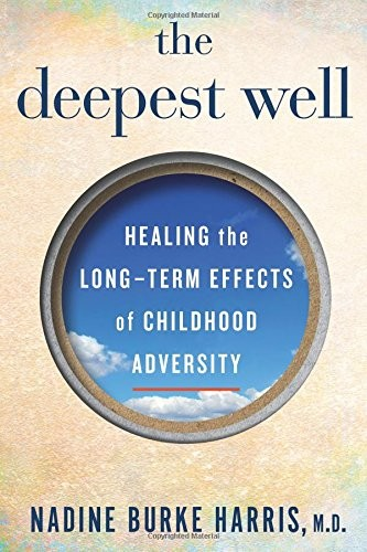 Book Cover, The Deepest Well: Healing the Long-Term Effects of Childhood Adversity